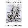 Stone Jack Jones Love & Torture Mini