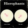 HIEROPHANTS I Don´t Mind Mini