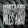 MARY´S KIDS Bright City Lights Miles Away Mini