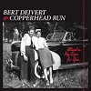 BERT DEIVERT & COPPERHEAD RUN Blood In My Eyes For You Mini