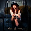 MEGHANN WRIGHT Nothin´Left To Lose Mini