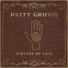 PATTY GRIFFIN Servant Of Love Mini