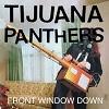 TIJUANA PANTHERS Front Window Down Mini