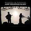 MANDOLIN ORANGE Jump Mountain Blues Mini