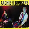 ARCHIE AND THE BUNKERS Archie And The Bunkers Mini