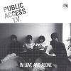 PUBLIC ACCESS TV In Love And Alone Mini