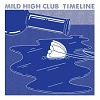 MILD HIGH CLUB Timeline Mini