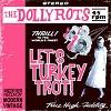 THE DOLLYROTS Let´s Turkey Trot Mini