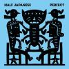 HALF JAPANESE That Is That Mini