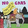 NO CARS Yoko Goes To Bollywood Mini