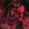 PROMISE AND THE MONSTER Feed The Fire Mini