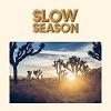 SLOW SEASON Slow Season Mini