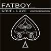 FATBOY Cruel Love Mini