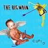 THE BIG MOON Cupid Mini