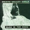 DEATH VALLEY GIRLS Glow In The Dark Mini