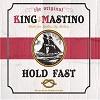 KING MASTINO Hold Fast Mini