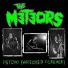 METEORS Psycho (Wrecked Forever) Mini