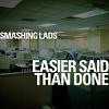 SMASHING LADS Easier Said Than Done Mini