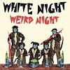 WHITE NIGHT Weird Night Mini