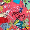 WILL BUTLER Friday Night Mini