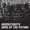 AUSMUTEANTS Band Of The Future Mini