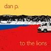 DAN P To The Lions Mini