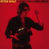 PETER WOLF A Cure For Loneliness Mini