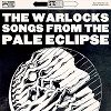 THE WARLOCKS Songs From The Pale Eclipse Mini