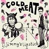 cold-meat-jimmys-lipstick-mini