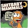 SHITBABY MAMMALS Love. Live. Lambada Mini