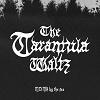 THE TARANTULA WALTZ MDMA By The Sea Mini