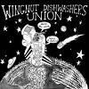 WINGNUT DISHWASHERS UNION Burn The Earth! Leave It Behind! Mini
