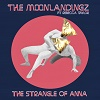 THE MOONLANDINGZ The Strangle Of Anna Mini