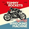 TOMMY AND THE ROCKETS Rock´n´Roll Wrecking Machine Mini