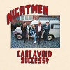 NIGHTMEN Can´t Avoid Success Mini