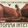 TOMMA INTET There Is A Star In Every Grain Mini