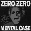 ZERO ZERO Mental Case Mini