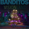 BANDITOS Visionland Mini