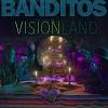 BANDITOS Visionland Mini