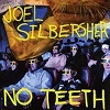 JOEL SILBERSHER No Teeth Mini