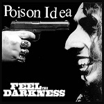 POISON IDEA Feel The Darkness 150x150