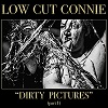 LOW CUT CONNIE Dirty Pictures (Part 1) Mini