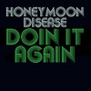 HONEYMOON DISEASE Doin´It Again Mini