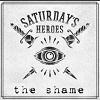 SATURDAY´S HEROES The Shame Mini