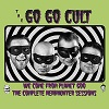 THE GO GO CULT We Come From Planet Goo Mini