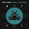 FOX FACE Spoil + Destroy Mini