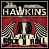 THE HAWKINS Aint Rock´n´Roll Mini