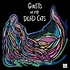 CHEMTRAILS Ghosts Of My Dead Cats Mini