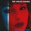 THE VELVET HANDS Only Blame Myself Mini