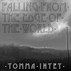 TOMMA INTET Falling From The Edge Of The World Mini